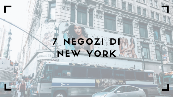 7 negozi di new york